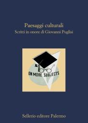 Paesaggi culturali. Scritti in onore di Giovanni Puglisi