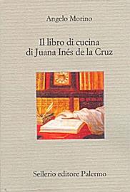 Il libro di cucina di Juana Inés de la Cruz