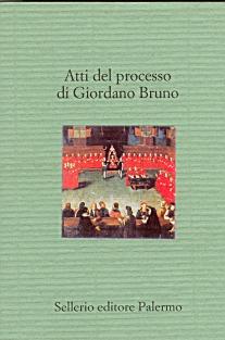 Atti del processo di Giordano Bruno