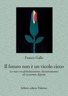 Il futuro non è un vicolo cieco. Lo stato tra globalizzazione, decentramento ed economia digitale