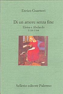 Di un amore senza fine. Eloisa e Abelardo. 1116-1164