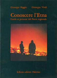 Conoscere l'Etna. Guida ai percorsi del Parco regionale