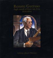 Renato Guttuso dagli esordi al Gott mit Uns. 1924-1944