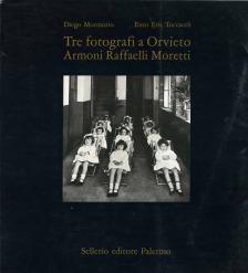 Tre fotografi a Orvieto. Armoni Raffaelli Moretti