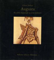 Augusta da città imperiale a città militare
