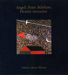 Angeli Festa Schifano. Destini incrociati