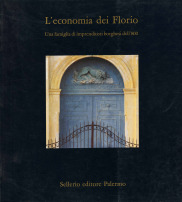 L'economia dei Florio. Una famiglia di imprenditori borghesi dell'800