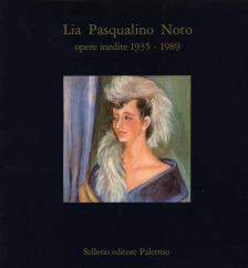 Lia Pasqualino Noto. Opere inedite 1935-1989