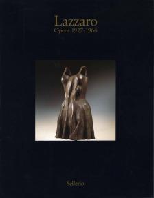 Lazzaro. Opere 1927-1964