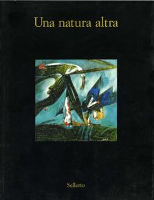 Una natura altra. Natura, materia, paesaggio nell'arte italiana 1950-1962