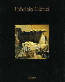 Fabrizio Clerici. Opere 1937-1992
