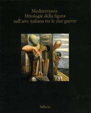 Mediterraneo. Mitologie della figura nell'arte italiana tra le due guerre