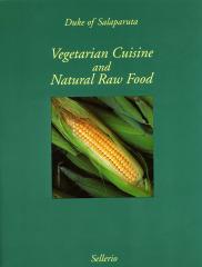 Vegetarian Cuisine and Natural Raw Food