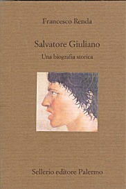 Salvatore Giuliano. Una biografia storica