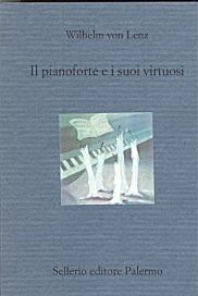 Il pianoforte e i suoi virtuosi. Liszt, Chopin, Tausig, Henselt
