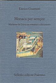 Monaca per sempre. Marianna de Leyva tra romanzo e documento