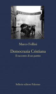 Democrazia Cristiana. Il racconto di un partito
