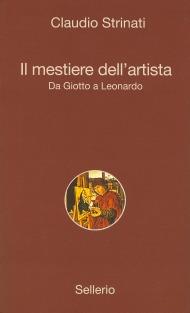 Il mestiere dell'artista. Da Giotto a Leonardo