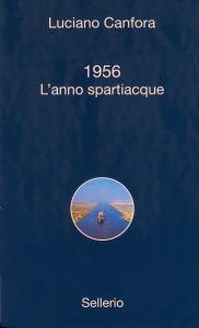 1956. L'anno spartiacque