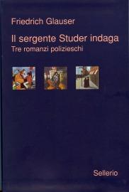 Il sergente Studer indaga. Tre romanzi polizieschi