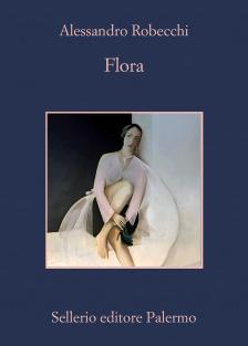 Flora di Alessandro Robecchi - Sellerio