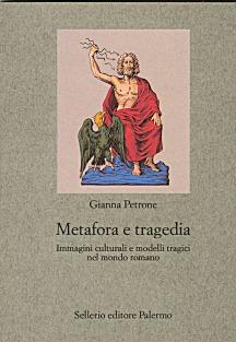 Metafora e tragedia. Immagini culturali e modelli tragici nel mondo romano