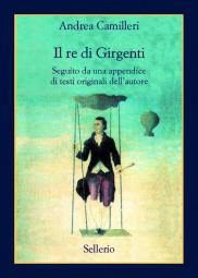 Il re di Girgenti. Seguito da una appendice di testi originali dell'autore