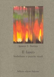 Il fuoco. Simbolismo e pratiche rituali