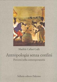 Antropologia senza confini. Percorsi nella contemporaneità