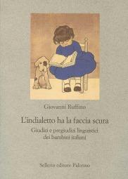 L'indialetto ha la faccia scura. Giudizi e pregiudizi linguistici dei bambini italiani