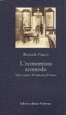 L'economista scomodo. Vita e opere di Francesco Ferrara