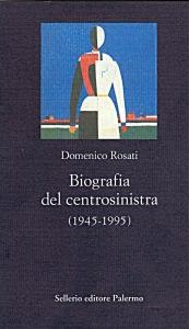 Biografia del centrosinistra (1945-1995)