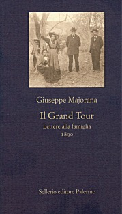 Il Grand Tour. Lettere alla famiglia. 1890