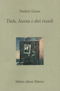 Dada, Ascona e altri ricordi