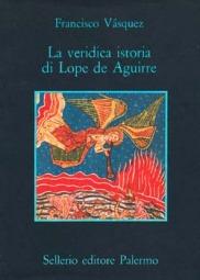 La veridica istoria di Lope de Aguirre