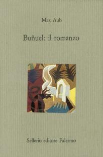Buñuel: il romanzo