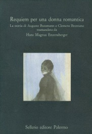Requiem per una donna romantica. La storia di Auguste Bussmann e Clemens Brentano