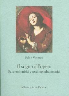Il sogno all'opera. Racconti onirici e testi melodrammatici