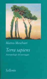 Terra sapiens. Antropologie del paesaggio