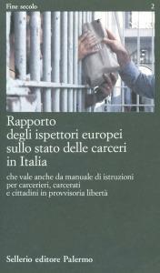 Rapporto degli ispettori europei sullo stato delle carceri in Italia