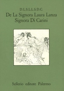 D.L.S.L.L.S.D.C. De La Signora Laura Lanza Signora di Carini