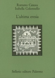 L'ultima eresia. Quietisti e Inquisizione in Sicilia tra Seicento e Settecento
