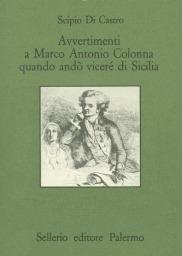 Avvertimenti a Marco Antonio Colonna quando andò viceré di Sicilia