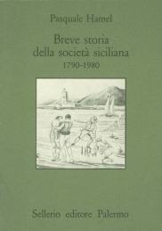 Breve storia della società siciliana. 1790-1980