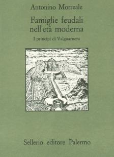 Famiglie feudali nell'età moderna. I principi di Valguarnera