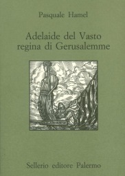 Adelaide del Vasto regina di Gerusalemme