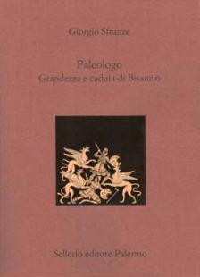 Paleologo. Grandezza e caduta di Bisanzio