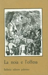 La noia e l'offesa. Il fascismo e gli scrittori siciliani