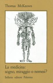 La medicina: sogno, miraggio o nemesi?