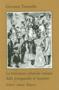 La letteratura coloniale italiana dalle avanguardie al fascismo